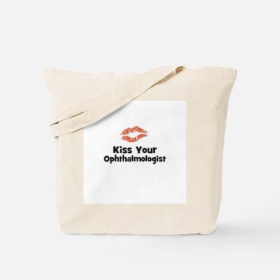 Kiss Your Ophthalmologist Tote Bag