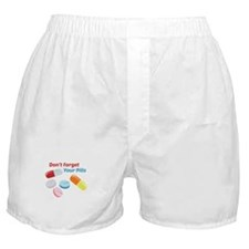 Dont Forget Your Pills Boxer Shorts