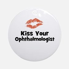 Kiss Your Ophthalmologist Ornament (Round)
