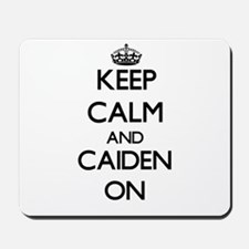 Keep Calm and Caiden ON Mousepad