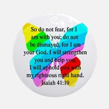 PRETTY ISAIAH 41:10 Ornament (Round)