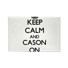Keep Calm and Cason ON Magnets