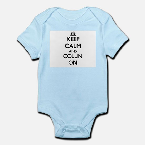 Keep Calm and Collin ON Body Suit