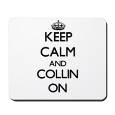 Keep Calm and Collin ON Mousepad