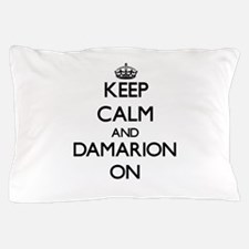 Keep Calm and Damarion ON Pillow Case
