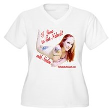 I love to Get Naked! with Nadine Plus Size T-Shirt