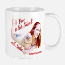 I Love To Get Naked! With Nadine Mugs
