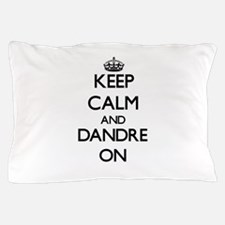 Keep Calm and Dandre ON Pillow Case