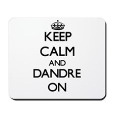 Keep Calm and Dandre ON Mousepad