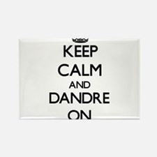 Keep Calm and Dandre ON Magnets