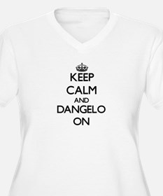 Keep Calm and Dangelo ON Plus Size T-Shirt