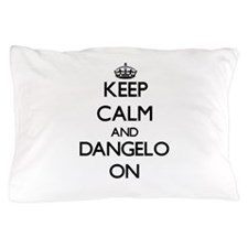 Keep Calm and Dangelo ON Pillow Case