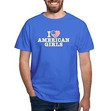 I Love American Girls T-Shirt