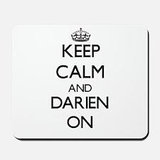 Keep Calm and Darien ON Mousepad