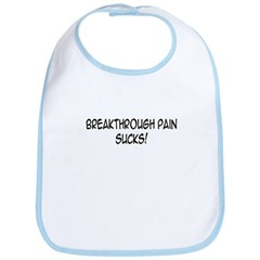 'Breakthrough Pain Sucks!' Bib
