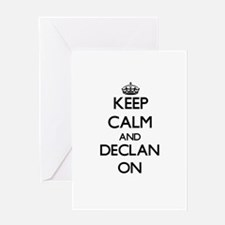 Keep Calm and Declan ON Greeting Cards