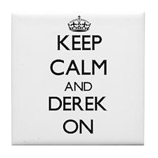 Keep Calm and Derek ON Tile Coaster