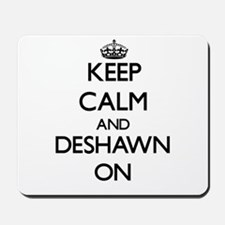 Keep Calm and Deshawn ON Mousepad