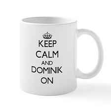 Keep Calm and Dominik ON Mugs