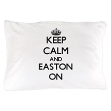 Keep Calm and Easton ON Pillow Case