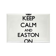 Keep Calm and Easton ON Magnets