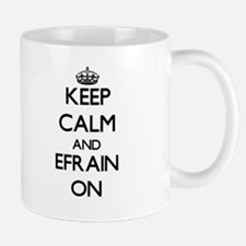 Keep Calm and Efrain ON Mugs