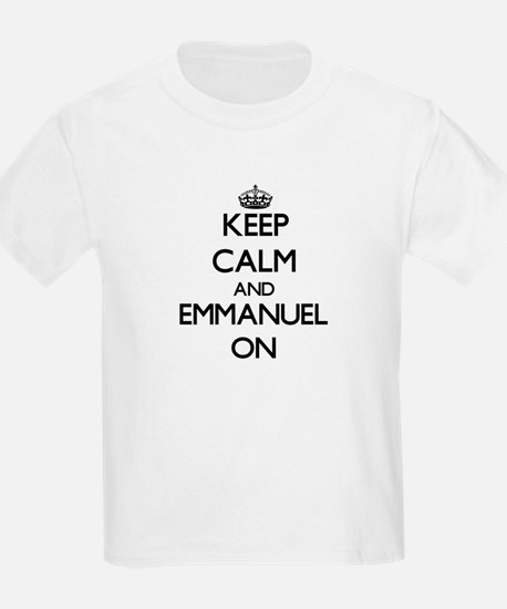 Keep Calm and Emmanuel ON T-Shirt