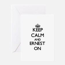 Keep Calm and Ernest ON Greeting Cards