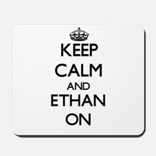 Keep Calm and Ethan ON Mousepad