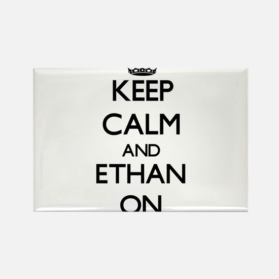 Keep Calm and Ethan ON Magnets