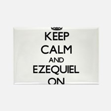 Keep Calm and Ezequiel ON Magnets