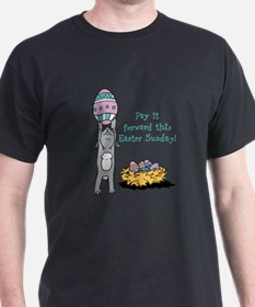 Pay it Forward this Easter Sunday! T-Shirt