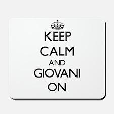 Keep Calm and Giovani ON Mousepad