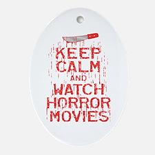 Keep Calm Watch Horror Ornament (Oval)