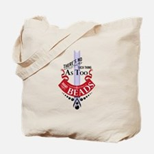 No such thing as too many beads Tote Bag