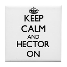 Keep Calm and Hector ON Tile Coaster