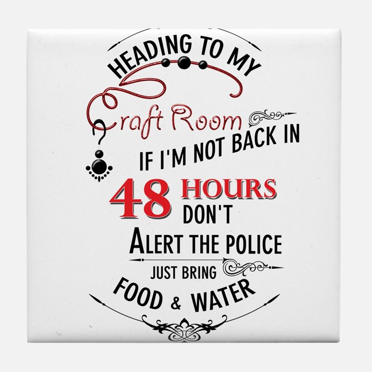 Heading to my craft room Tile Coaster