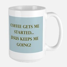 Coffee Gets Me Started Mugs