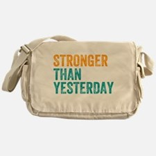 Stronger Than Yesterday Messenger Bag