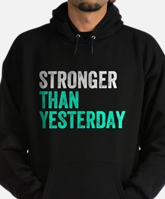 Stronger Than Yesterday Hoodie