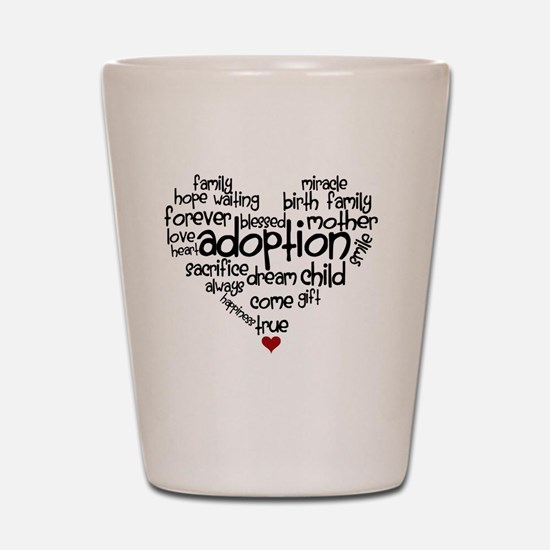 Adoption words heart Shot Glass