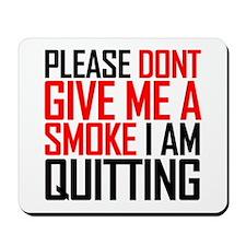 Please don't give me a smoke - Mousepad