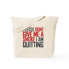 Please don't give me a smoke - Tote Bag