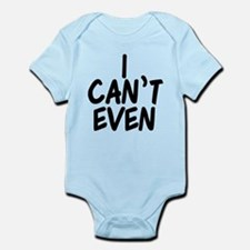 I Can't Even Infant Bodysuit