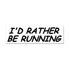 I'd Rather Be Running Car Magnet 10 X 3