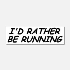 I'd Rather Be Running Car Magnet 10 X 3