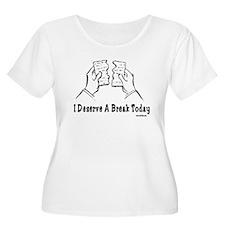 I Deserve Bre T-Shirt
