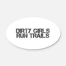 Dirty Girls Run Trails Oval Car Magnet