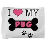 dogboneILOVEMY.png Pillow Sham