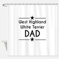West Highland White Terrier Dad Shower Curtain